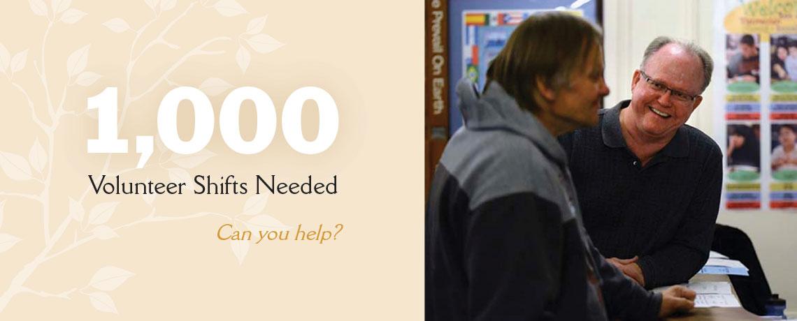 1000 Volunteer Shifts Needed